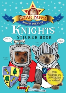 Knights Sticker Book: Star Paws : An Animal Dress-up Sticker Book, Paperback