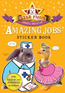 Amazing Jobs Sticker Book: Star Paws : An Animal Dress-up Sticker Book, Paperback