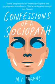 Confessions of a Sociopath : A Life Spent Hiding in Plain Sight, Paperback