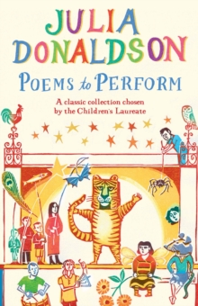 Poems to Perform : A Classic Collection Chosen by the Children's Laureate, Paperback