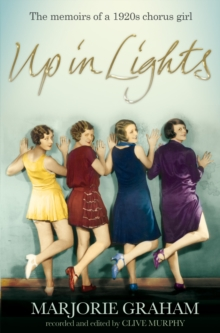 Up in Lights : The Memoirs of a 1920s Chorus Girl, Paperback