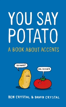 You Say Potato : A Book About Accents, Hardback