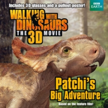 Walking with Dinosaurs: Patchi's Big Adventure, Paperback