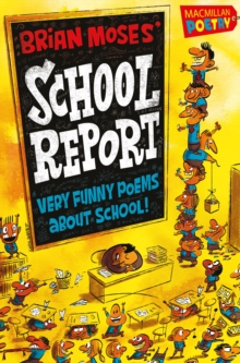 Brian Moses' School Report : Very Funny Poems About School, Paperback