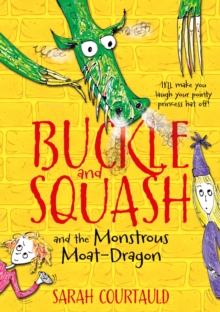 Buckle and Squash and the Monstrous Moat-dragon, Paperback