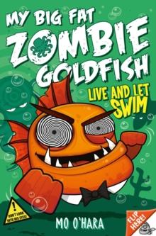 My Big Fat Zombie Goldfish 5 : Live and Let Swim, Paperback Book