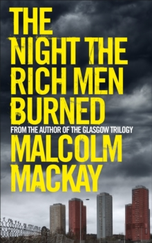 The Night the Rich Men Burned, Hardback