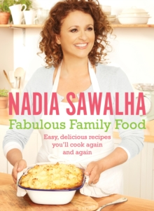 Fabulous Family Food : Easy, Delicious Recipes You'll Cook Again and Again, Hardback