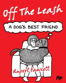 Off The Leash : A Dog's Best Friend, Hardback Book