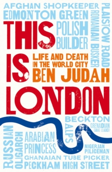This is London : Life and Death in the World City, Hardback