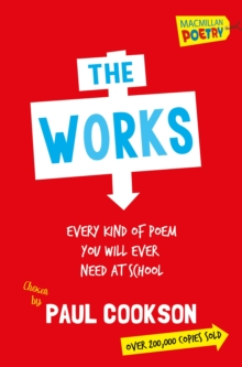 The Works : Every Poem You Will Ever Need At School, Paperback Book