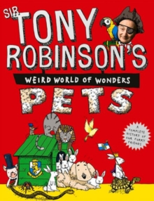 Tony Robinson's Weird World of Wonders: Pets, Paperback