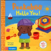 Peekaboo, Hello You! : A Felty Flap Book, Board book