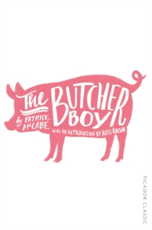 The Butcher Boy : Picador Classic, Paperback Book