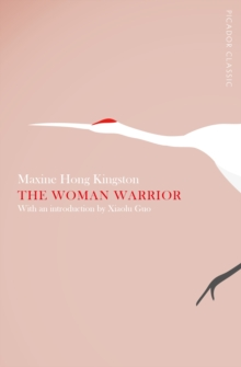 The Woman Warrior : Picador Classic, Paperback Book