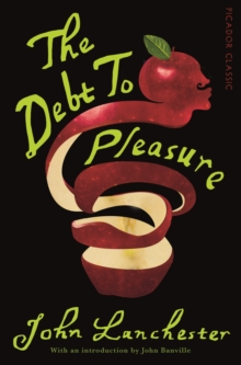 The Debt To Pleasure : Picador Classic, Paperback
