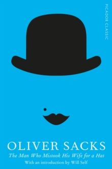 The Man Who Mistook His Wife for a Hat : Picador Classic, Paperback Book