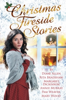 Christmas Fireside Stories : A Collection of Heart-Warming Christmas Short Stories from Six Bestselling Authors, Paperback