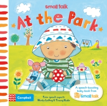 Small Talk: at the Park : A First Book About Language for Babies, Board book Book