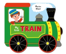 Whizzy Wheels: My First Train : A Story Board Book on Wheels, About a Train, Board book Book