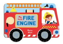 Whizzy Wheels: My First Fire Engine : A Story Board Book About a Fire Engine, Board book Book