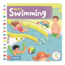 Busy Swimming : Push, Pull and Slide the Scenes to Bring the Swimming Pool to Life!, Board book