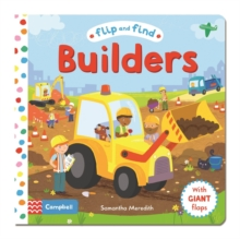 Flip and Find Builders : A Guess Who/Where Flap Book About Builders, Board book