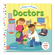 Flip and Find Doctors : A Guess Who/Where Flap Book About a Doctor, Board book