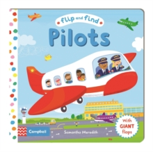 Flip and Find Pilots : A Guess Who/Where Flap Book About a Pilot, Board book