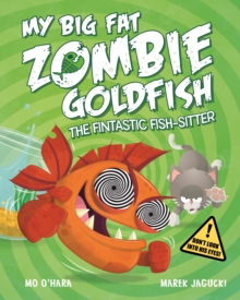 My Big Fat Zombie Goldfish : The Fin-Tastic Fish-Sitter, Paperback