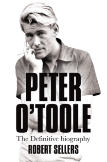 Peter O'Toole : The Definitive Biography, Paperback