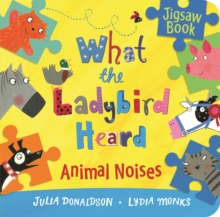 What the Ladybird Heard: Animal Noises Jigsaw Book, Board book Book