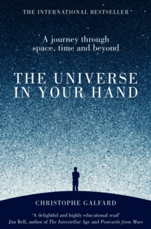 The Universe in Your Hand : A Journey Through Space, Time and Beyond, Paperback