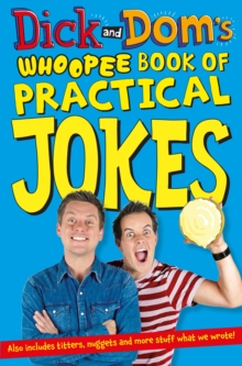 Dick and Dom's Whoopee Book of Practical Jokes, Paperback