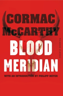 Blood Meridian : Picador Classic, Paperback