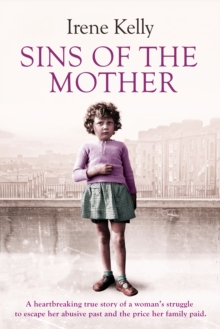 Sins of the Mother : A Heartbreaking True Story of a Woman's Struggle to Escape Her Past and the Price Her Family Paid, Paperback