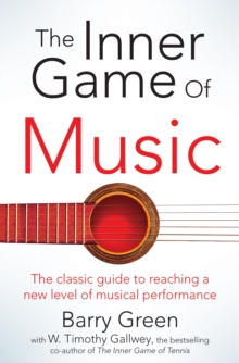 The Inner Game of Music, Paperback Book