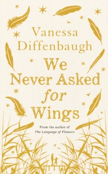 We Never Asked for Wings, Hardback