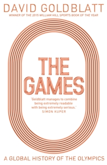 The Games : A Global History of the Olympics, Hardback