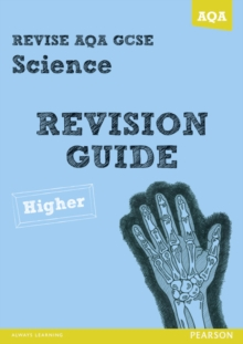Revise AQA: GCSE Science A Revision Guide Higher, Paperback