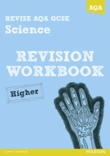 Revise AQA: GCSE Science A Revision Workbook Higher, Paperback Book