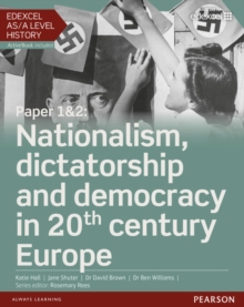 Edexcel AS/A Level History, Paper 1&2: Nationalism, Dictatorship and Democracy in 20th Century Europe : Student Book + ActiveBook, Mixed media product Book