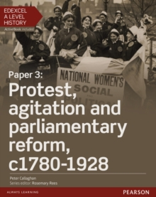 Edexcel A Level History, Paper 3: Protest, Agitation and Parliamentary Reform C1780-1928 Student Book + Activebook, Mixed media product