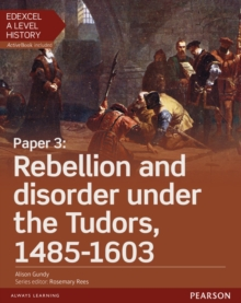 Edexcel A Level History, Paper 3: Rebellion and Disorder Under the Tudors 1485-1603 Student Book + Activebook : Paper 3, Mixed media product