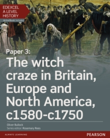 Edexcel A Level History, Paper 3: The Witch Craze in Britain, Europe and North America C1580-C1750 Student Book + Activebook, Mixed media product