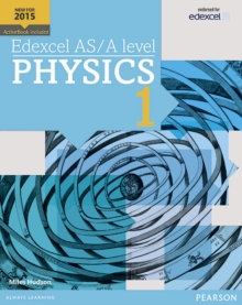 Edexcel AS/A Level Physics : Student Book + ActiveBook 1, Mixed media product