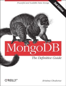 MongoDB: The Definitive Guide, Paperback