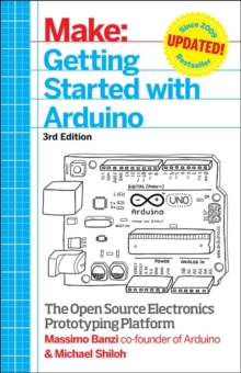 Getting Started with Arduino : The Open Source Electronics Prototyping Platform, Paperback