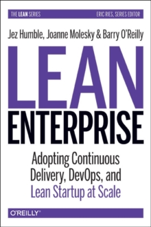 Lean Enterprise : How High Performance Organizations Innovate at Scale, Hardback
