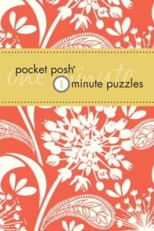 Pocket Posh One- Minute Puzzles : 200 Puzzles You Can Solve in Three Minutes or Less, Paperback